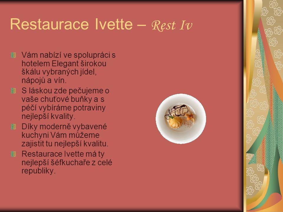 Restaurace Ivette – Rest Iv Vám nabízí ve spolupráci s hotelem Elegant širokou škálu vybraných jídel, nápojů a vín.