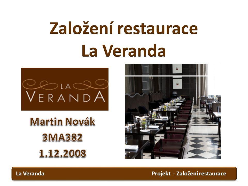 Projekt - Založení restauraceLa Veranda