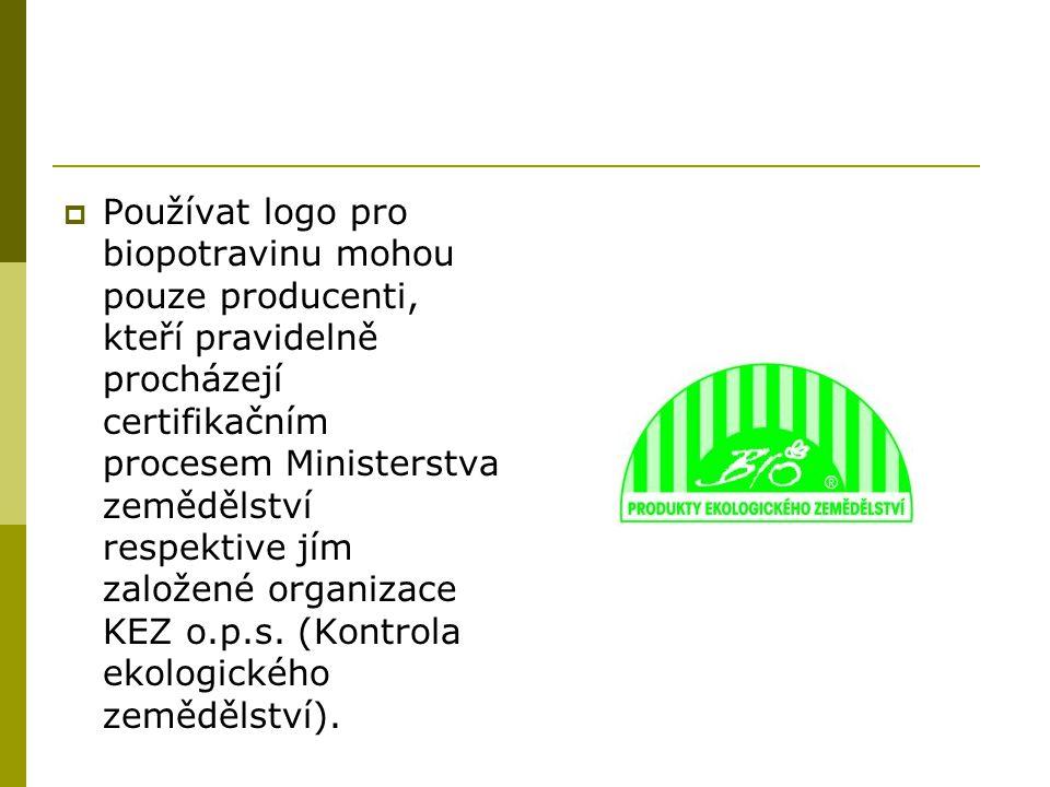  Používat logo pro biopotravinu mohou pouze producenti, kteří pravidelně procházejí certifikačním procesem Ministerstva zemědělství respektive jím založené organizace KEZ o.p.s.