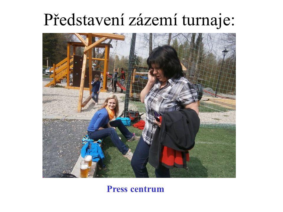 Představení zázemí turnaje: Press centrum
