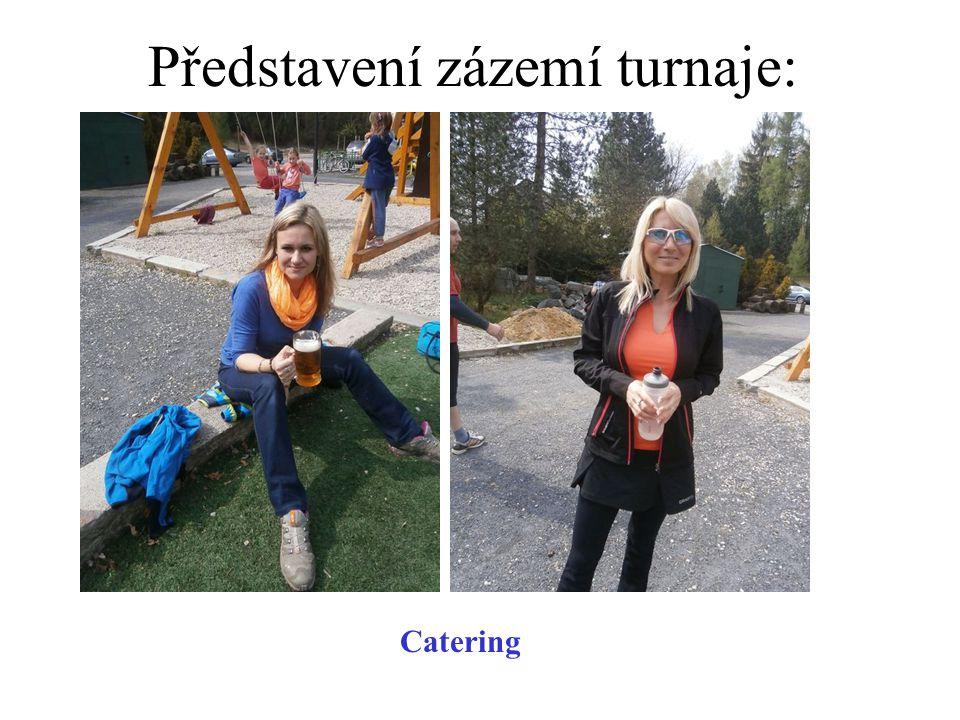 Představení zázemí turnaje: Catering