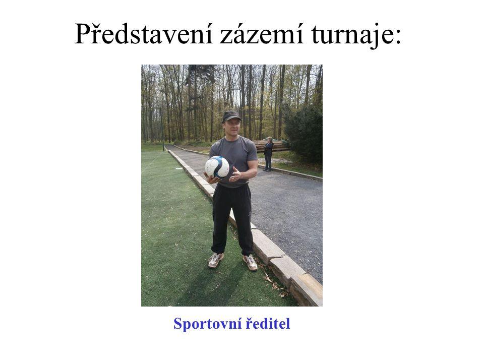 Představení zázemí turnaje: Sportovní ředitel