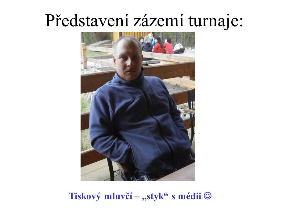 """Představení zázemí turnaje: Tiskový mluvčí – """"styk s médii"""