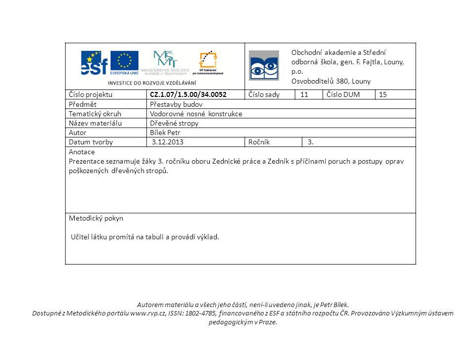 Protézování pomocí polymerbetonu Obr.č. 7: Protézování polymerbetonem (archiv autora)