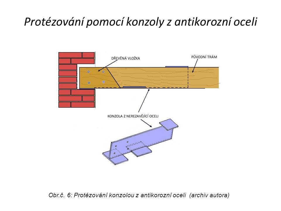 Protézování pomocí konzoly z antikorozní oceli Obr.č. 6: Protézování konzolou z antikorozní oceli (archiv autora)
