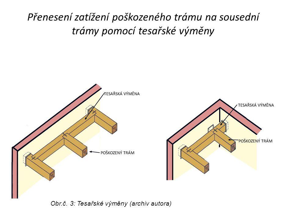 Přenesení zatížení poškozeného trámu na sousední trámy pomocí tesařské výměny Obr.č. 3: Tesařské výměny (archiv autora)