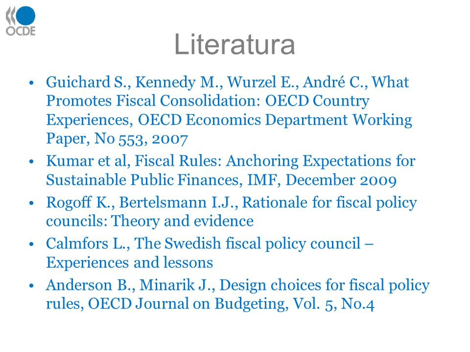 Literatura Guichard S., Kennedy M., Wurzel E., André C., What Promotes Fiscal Consolidation: OECD Country Experiences, OECD Economics Department Worki