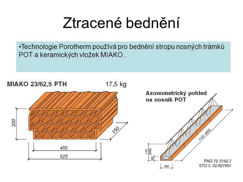 Ztracené bednění Technologie Porotherm používá pro bednění stropu nosných trámků POT a keramických vložek MIAKO.