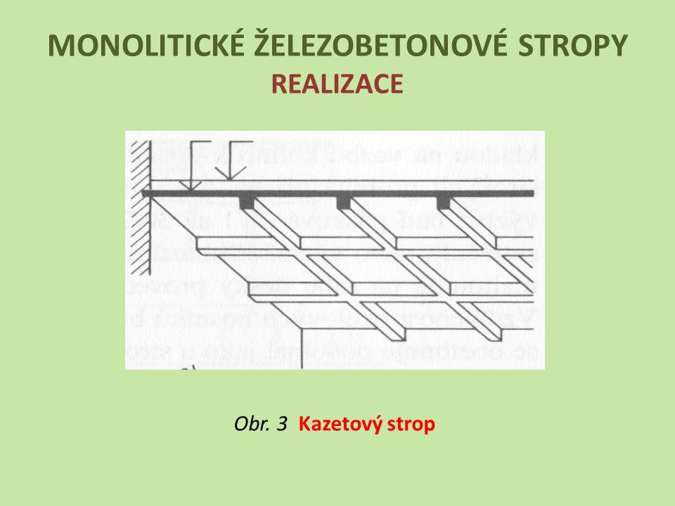 MONOLITICKÉ ŽELEZOBETONOVÉ STROPY REALIZACE Obr. 3 Kazetový strop