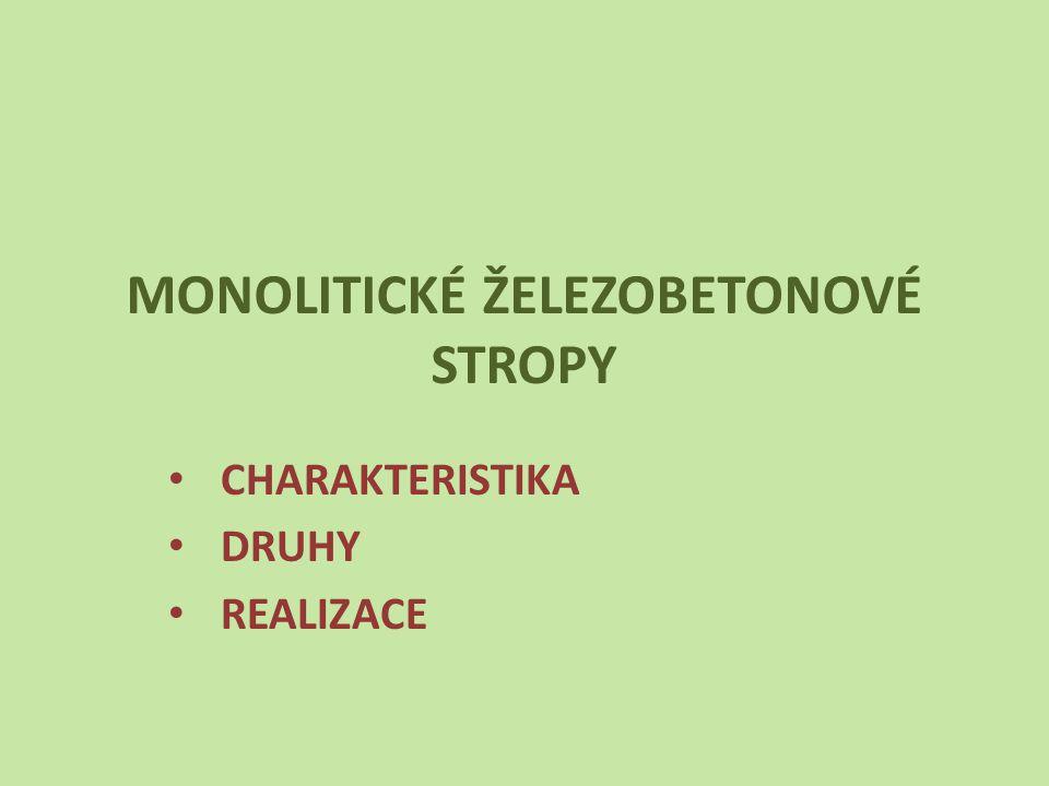 MONOLITICKÉ ŽELEZOBETONOVÉ STROPY CHARAKTERISTIKA DRUHY REALIZACE