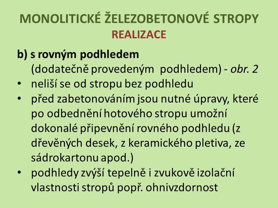 MONOLITICKÉ ŽELEZOBETONOVÉ STROPY REALIZACE Obr.
