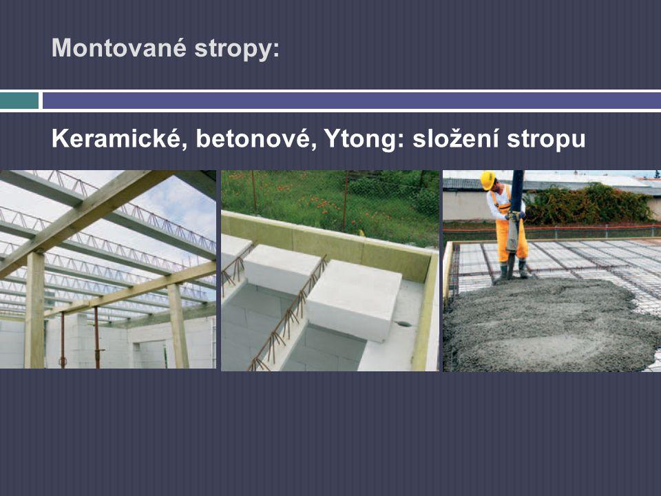 Montované stropy: Keramické, betonové, Ytong: složení stropu