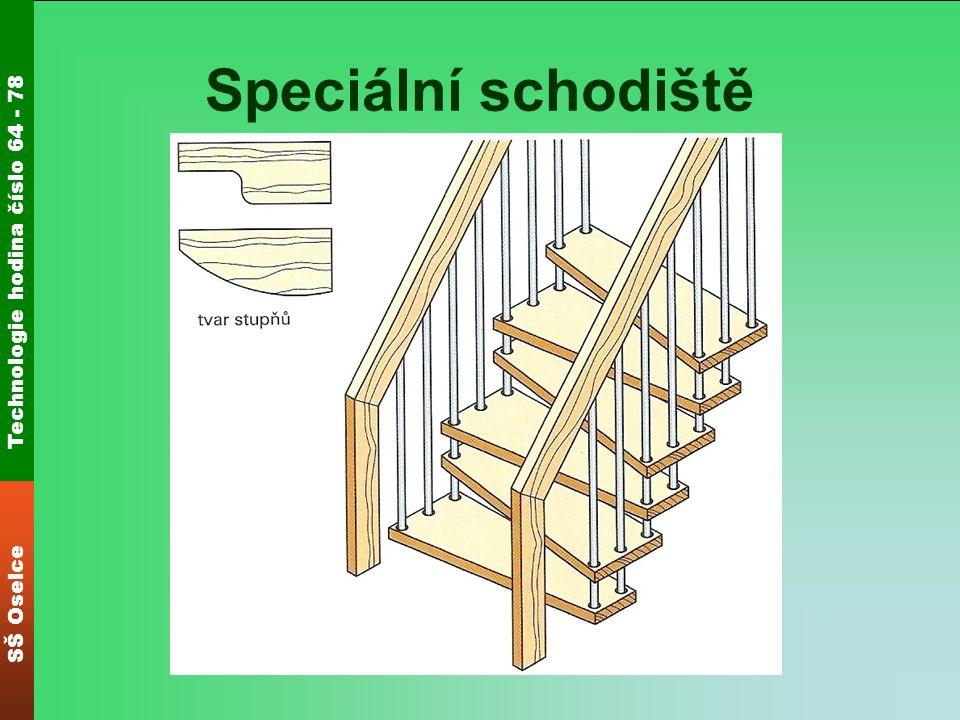 Technologie hodina číslo 64 - 78 SŠ Oselce Speciální schodiště