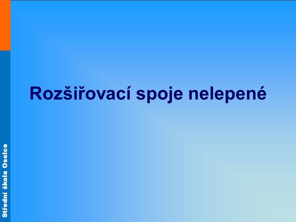 Střední škola Oselce Spoje na vlastní pero a drážku (zařazení) Jedná se o rozšiřovací spoj.