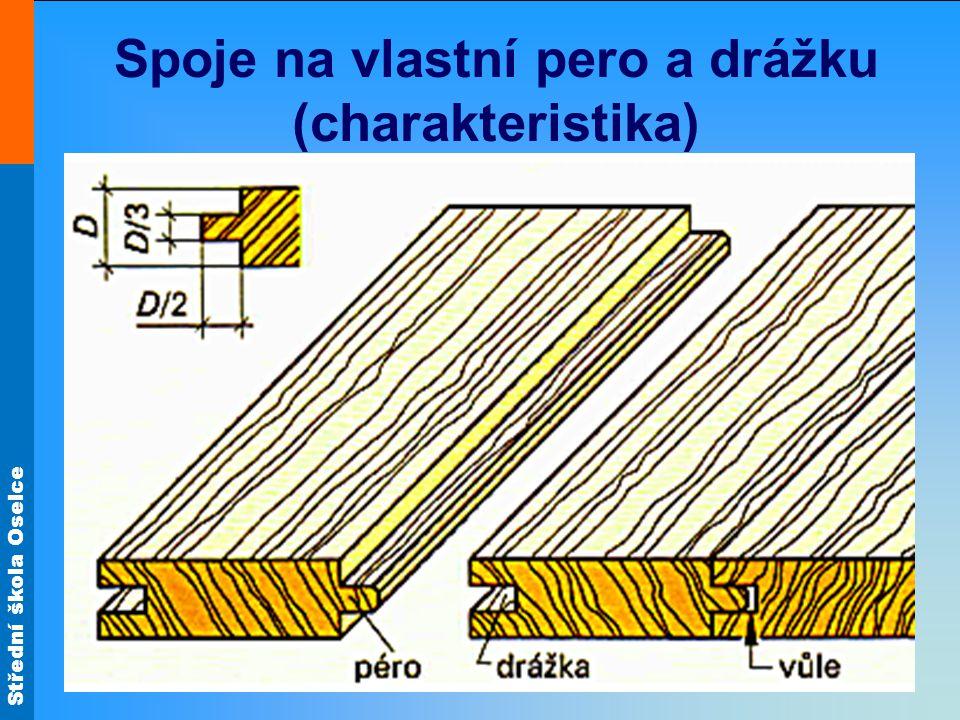 Střední škola Oselce Spoje na vlastní pero a drážku (charakteristika)