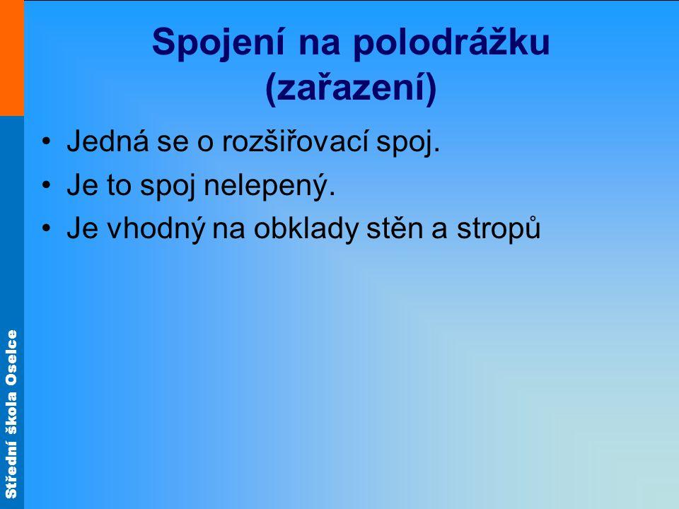 Střední škola Oselce Spojení na polodrážku (zařazení) Jedná se o rozšiřovací spoj.