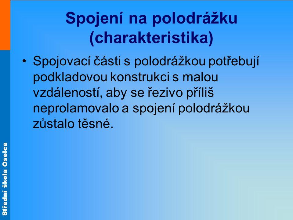 Střední škola Oselce Spojení na polodrážku (charakteristika)