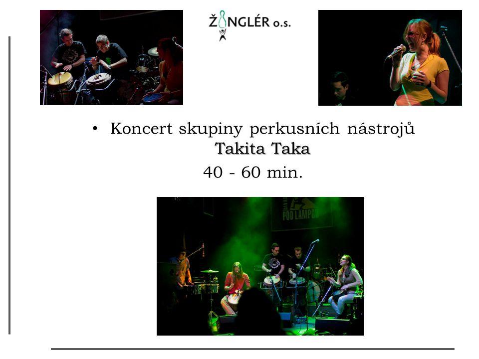 Takita Taka Koncert skupiny perkusních nástrojů Takita Taka 40 - 60 min.