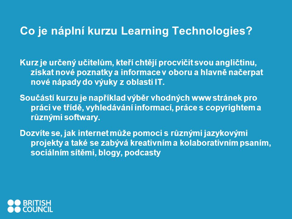 Co je náplní kurzu Learning Technologies.