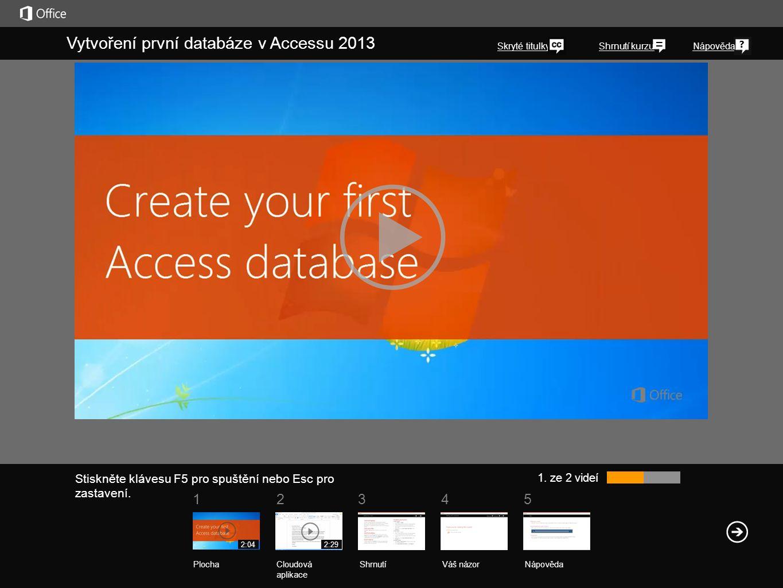 51 234 Shrnutí kurzuNápověda Vytvoření první databáze v Accessu 2013 Skryté titulky 1. ze 2 videí ShrnutíVáš názor Nápověda PlochaCloudová aplikace 2: