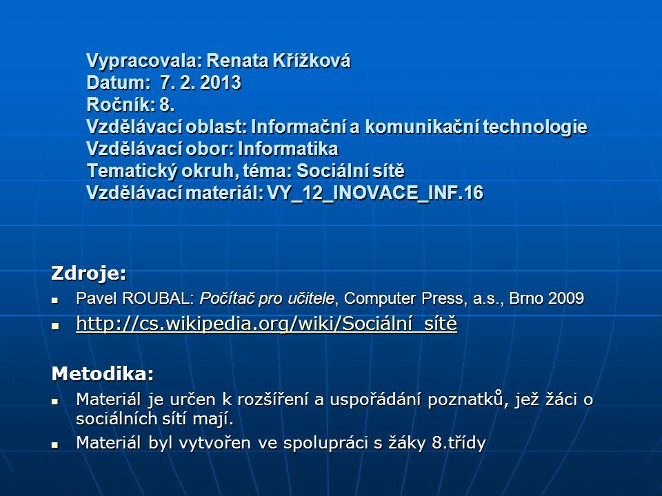 Vypracovala: Renata Křížková Datum: 7. 2. 2013 Ročník: 8. Vzdělávací oblast: Informační a komunikační technologie Vzdělávací obor: Informatika Tematic
