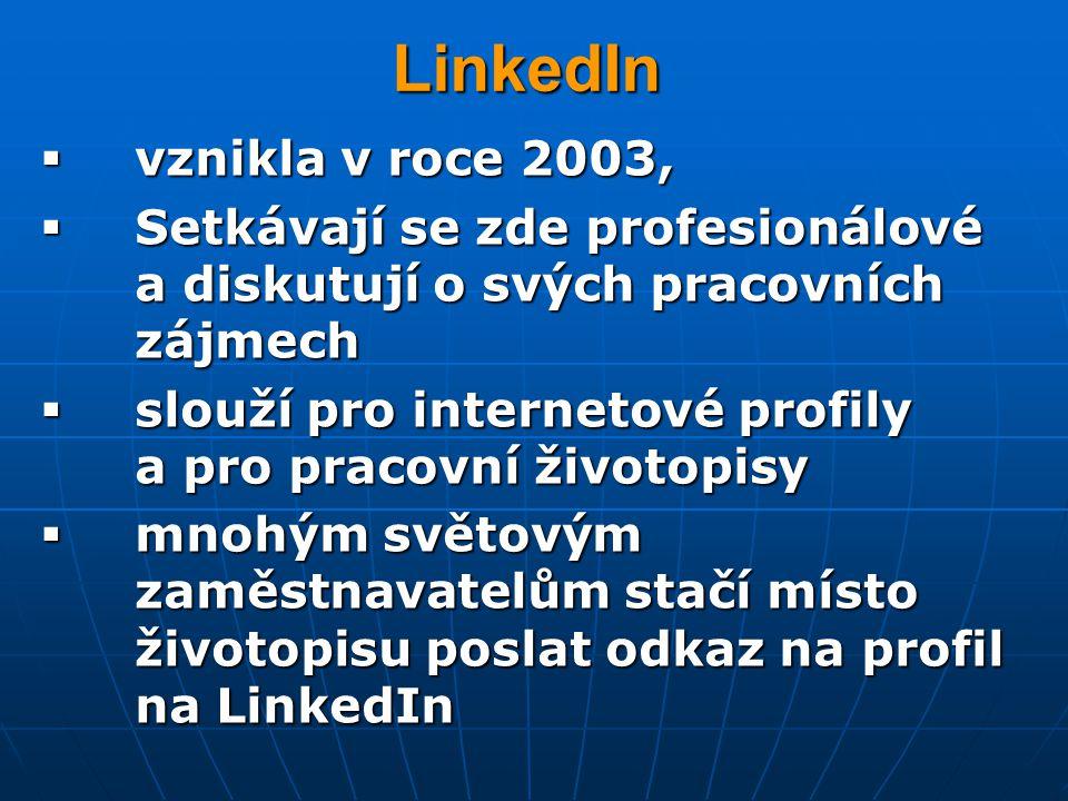 LinkedIn  vznikla v roce 2003,  Setkávají se zde profesionálové a diskutují o svých pracovních zájmech  slouží pro internetové profily a pro pracov