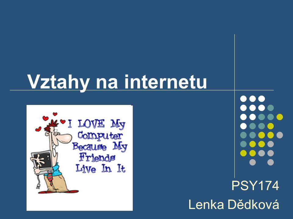 Vztahy na internetu PSY174 Lenka Dědková