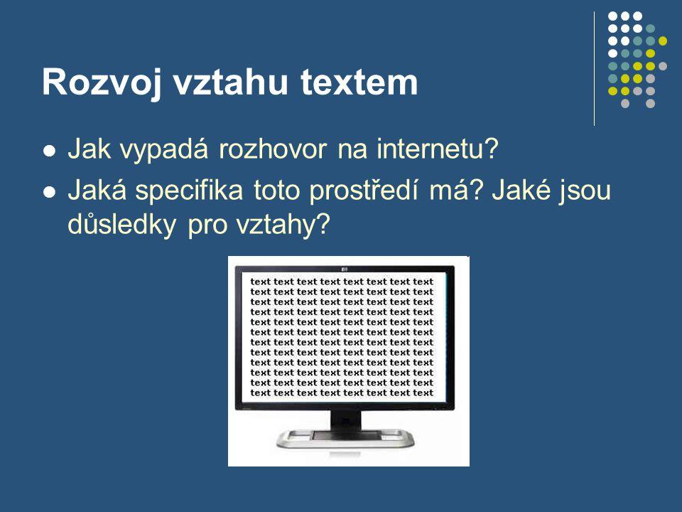 Rozvoj vztahu textem Jak vypadá rozhovor na internetu.