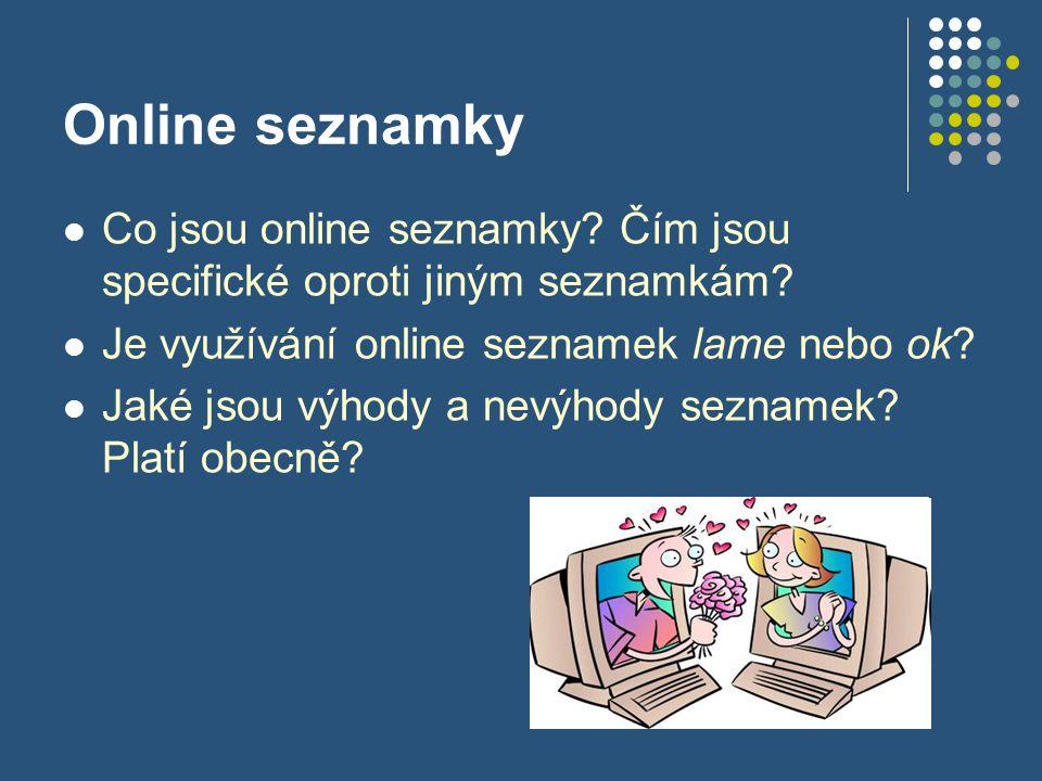 Online seznamky Co jsou online seznamky.Čím jsou specifické oproti jiným seznamkám.