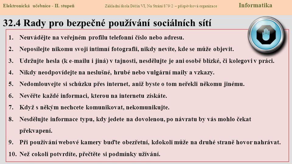 32.4 Rady pro bezpečné používání sociálních sítí Elektronická učebnice - II. stupeň Základní škola Děčín VI, Na Stráni 879/2 – příspěvková organizace