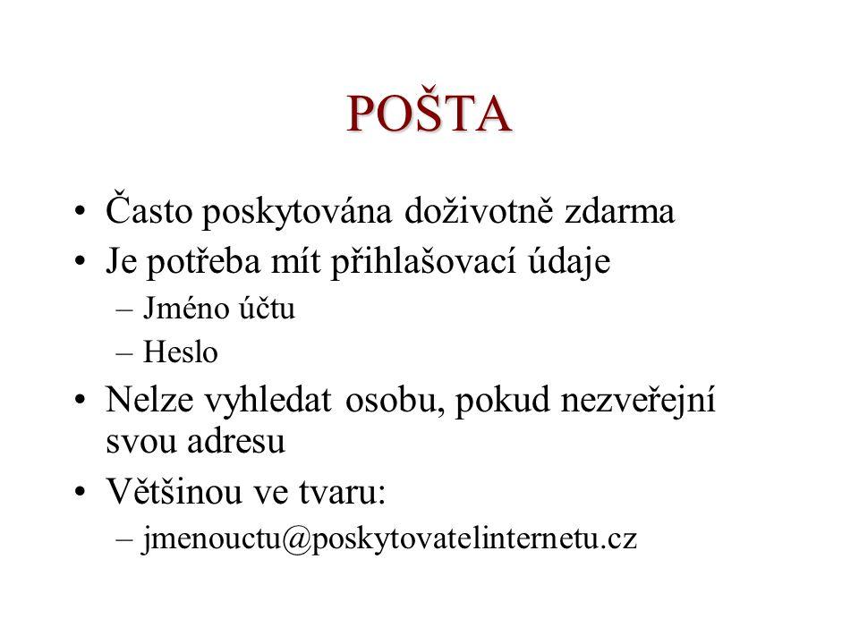 POSKYTOVATELÉ EMALU České: –www.seznam.cz –www.post.cz –www.email.cz –www.centrum.cz Zahraniční: –www.hotmail.com –www.yahoo.com