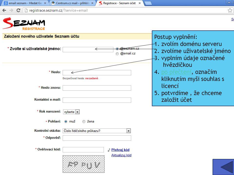 Postup vyplnění: 1. zvolím doménu serveru 2. zvolíme uživatelské jméno 3.