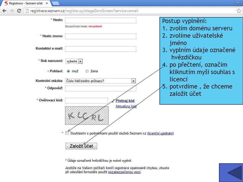 Postup vyplnění: 1. zvolím doménu serveru 2. zvolíme uživatelské jméno 3. vyplním údaje označené hvězdičkou 4. po přečtení, označím kliknutím myši sou