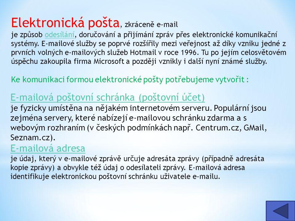 Elektronická pošta, zkráceně e-mail je způsob odesílání, doručování a přijímání zpráv přes elektronické komunikační systémy. E-mailové služby se poprv