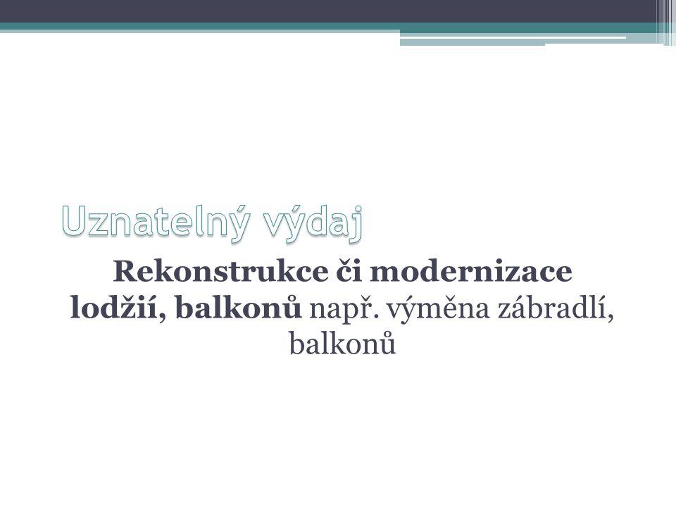 Rekonstrukce či modernizace lodžií, balkonů např. výměna zábradlí, balkonů