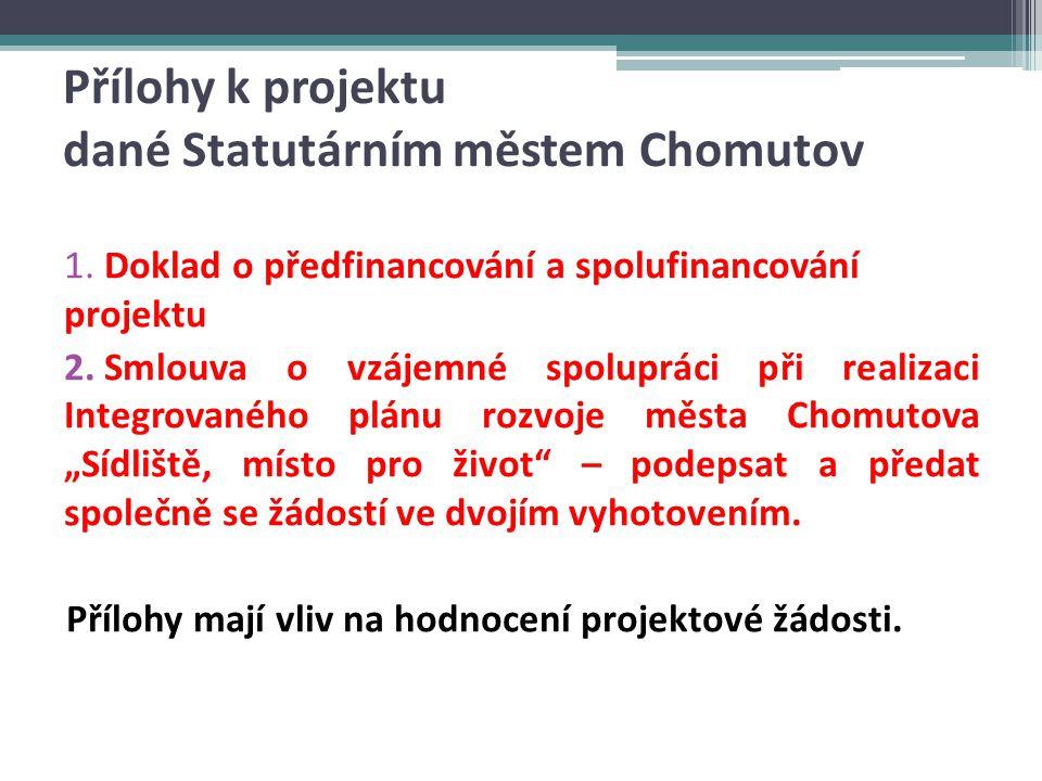 Přílohy k projektu dané Statutárním městem Chomutov 1.