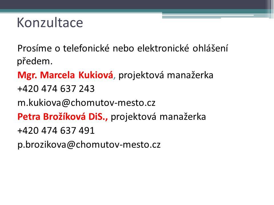 Konzultace Prosíme o telefonické nebo elektronické ohlášení předem.