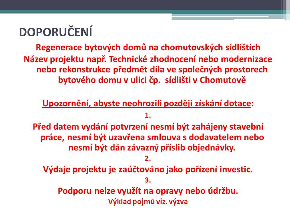 DOPORUČENÍ Regenerace bytových domů na chomutovských sídlištích Název projektu např.