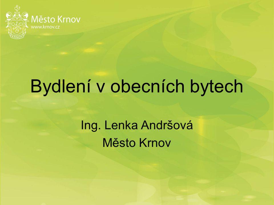 Bydlení v obecních bytech Ing. Lenka Andršová Město Krnov