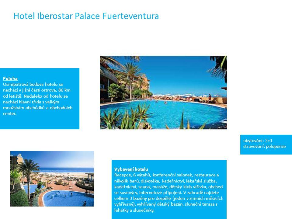 Hotel Iberostar Palace Fuerteventura ubytování: 2+1 stravování: polopenze Poloha Osmipatrová budova hotelu se nachází v jižní části ostrova, 86 km od letiště.