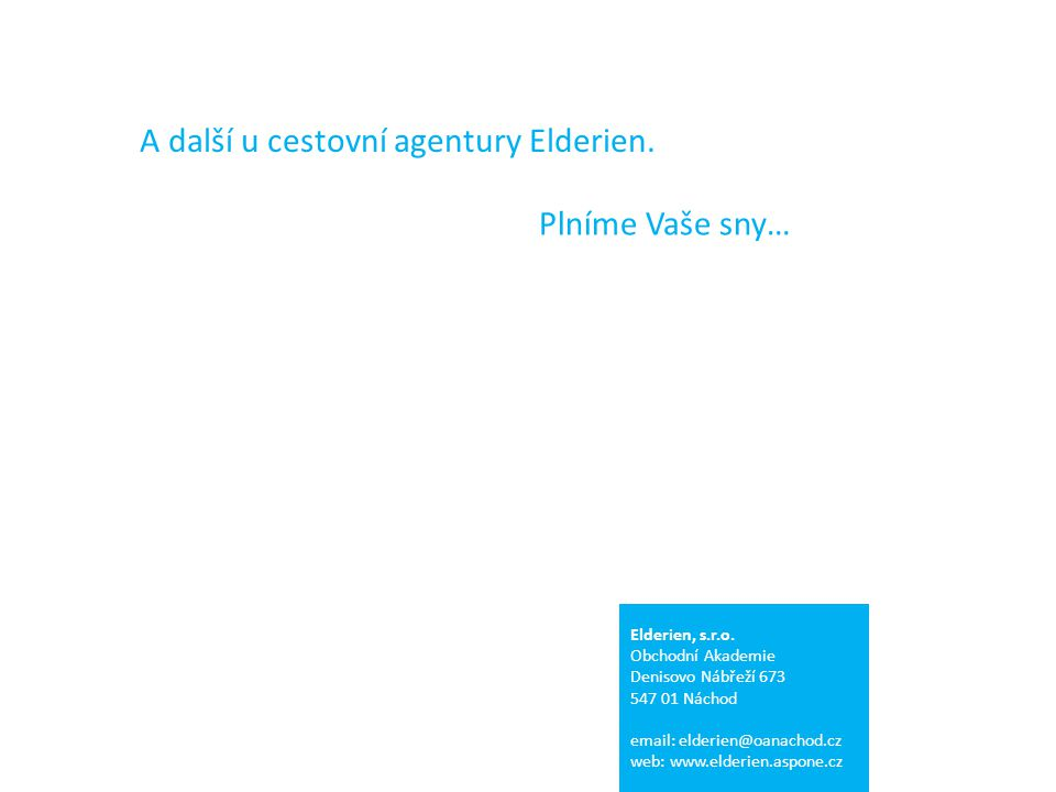 A další u cestovní agentury Elderien. Elderien, s.r.o.