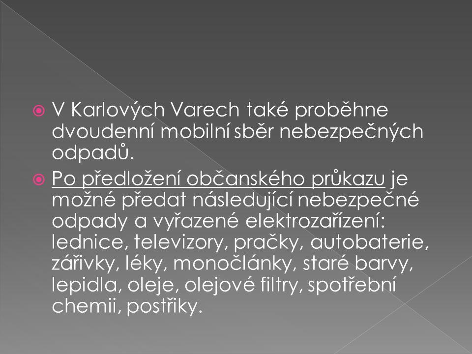  V Karlových Varech také proběhne dvoudenní mobilní sběr nebezpečných odpadů.