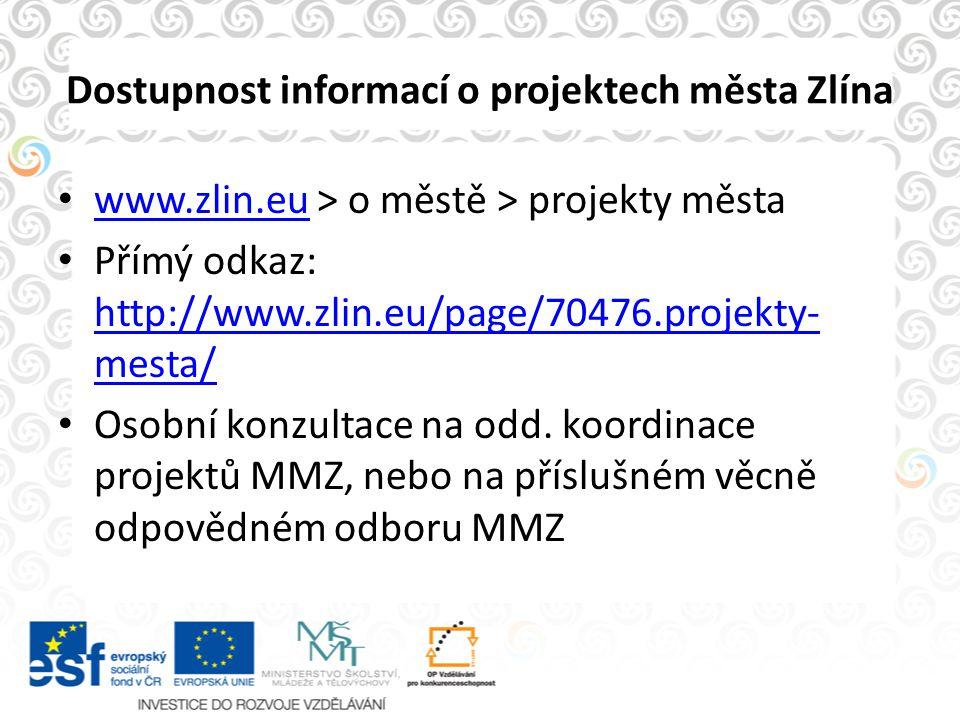 Dostupnost informací o projektech města Zlína www.zlin.eu > o městě > projekty města www.zlin.eu Přímý odkaz: http://www.zlin.eu/page/70476.projekty-