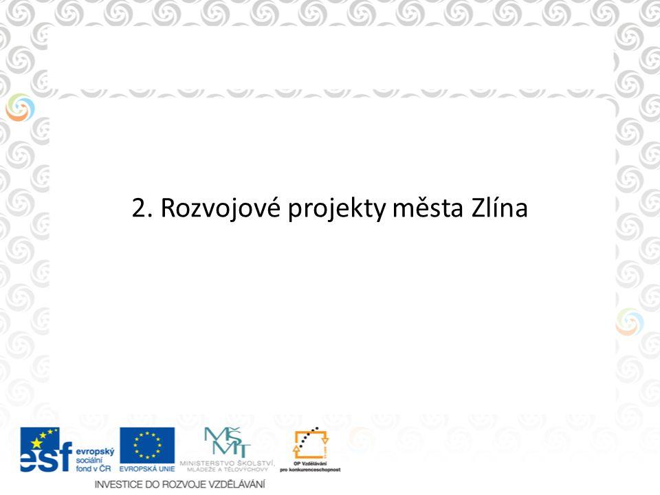 2. Rozvojové projekty města Zlína
