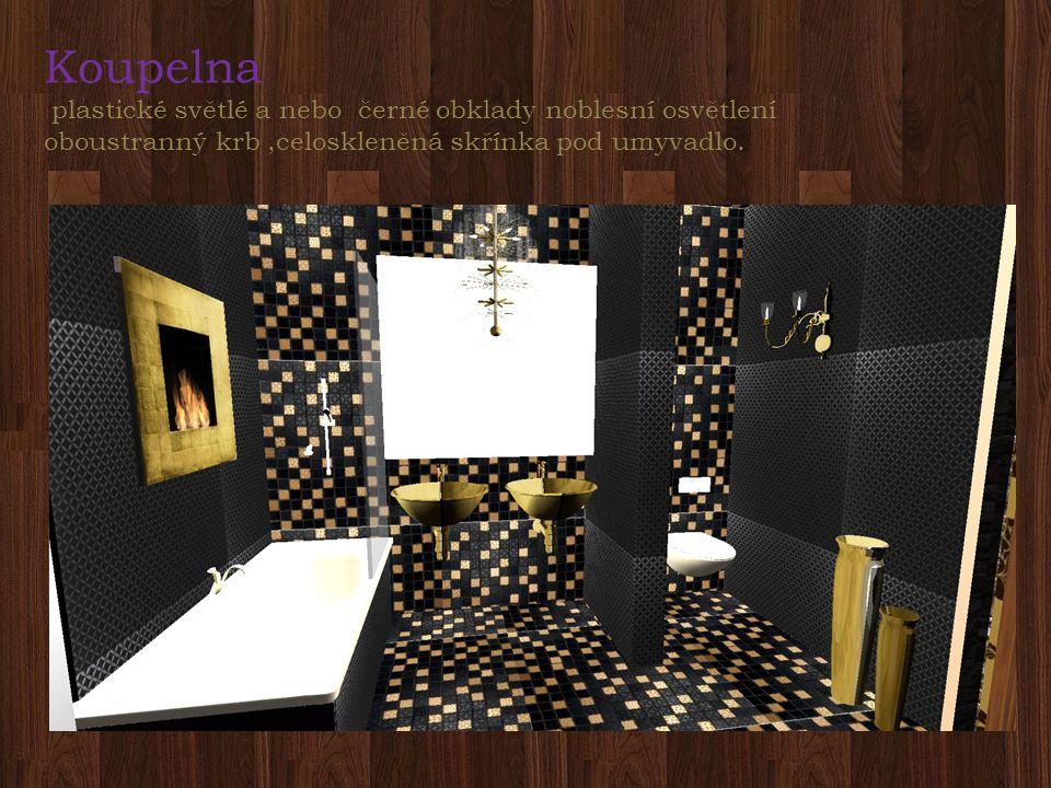 Koupelna plastické světlé a nebo černé obklady noblesní osvětlení oboustranný krb,celoskleněná skřínka pod umyvadlo.