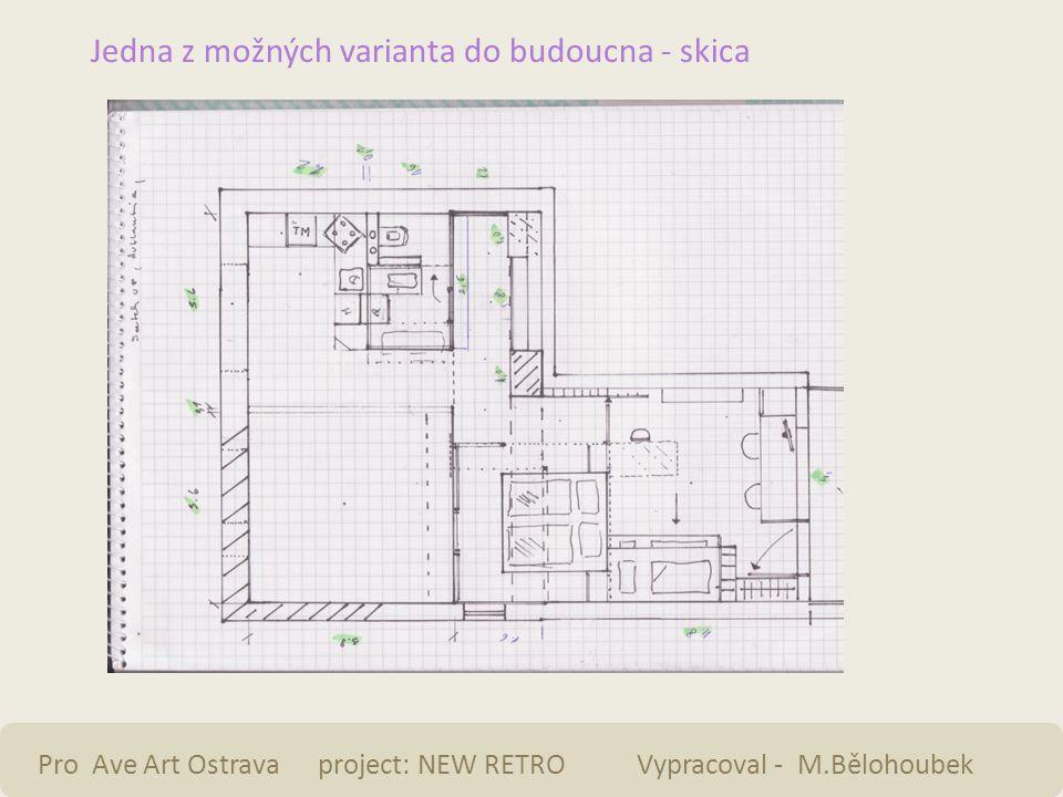 Jedna z možných varianta do budoucna - skica Pro Ave Art Ostrava project: NEW RETRO Vypracoval - M.Bělohoubek