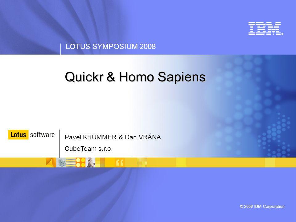 LOTUS SYMPOSIUM 2008 © 2008 IBM Corporation CubeTeam - profil