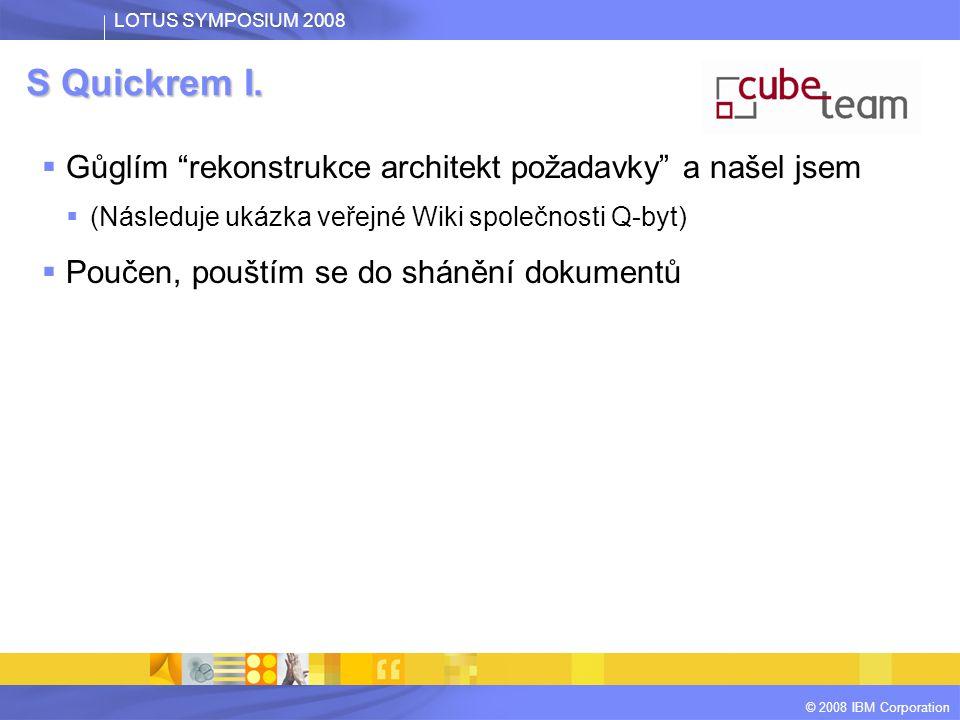 LOTUS SYMPOSIUM 2008 © 2008 IBM Corporation S Quickrem II.