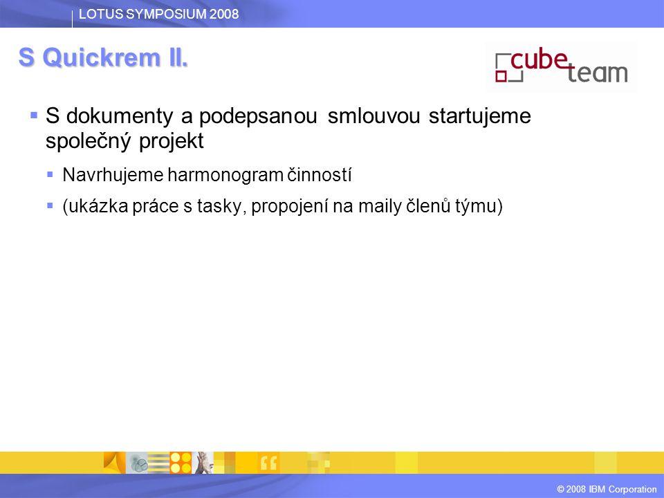 LOTUS SYMPOSIUM 2008 © 2008 IBM Corporation S Quickrem III.
