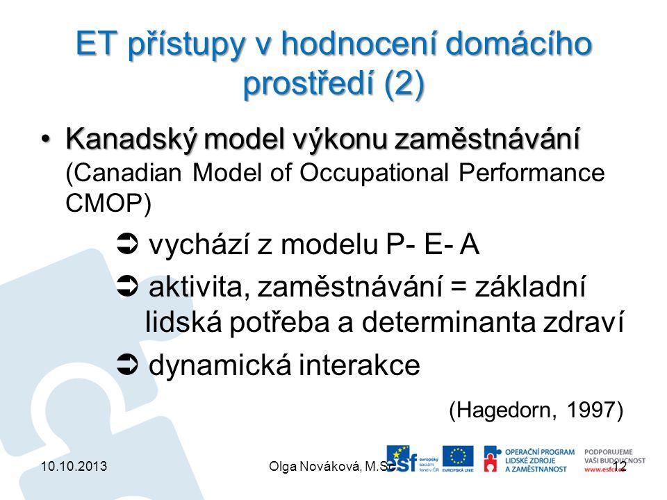 ET přístupy v hodnocení domácího prostředí (2) Kanadský model výkonu zaměstnáváníKanadský model výkonu zaměstnávání (Canadian Model of Occupational Pe